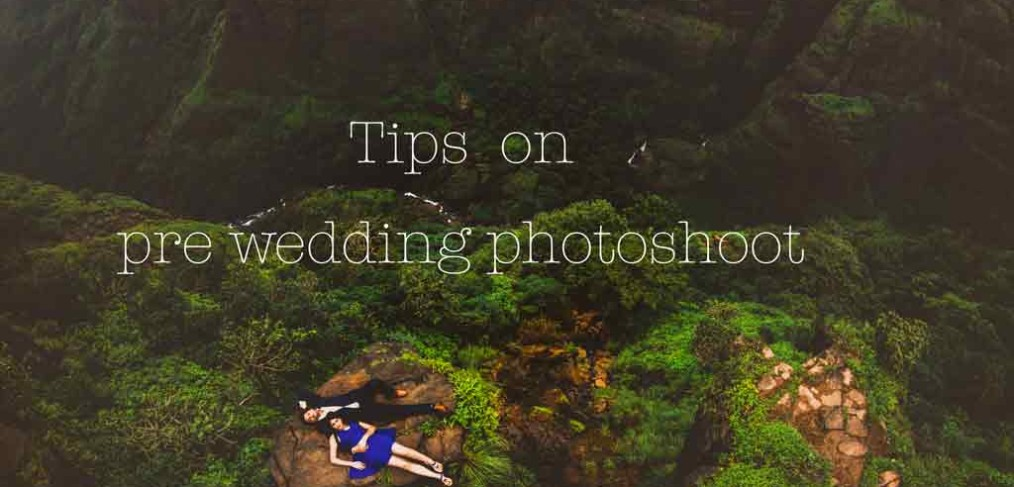 5-tips-for-pre-wedding-photoshoot